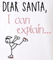 Dear Santa, I can explain…